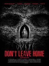 "Don't Leave Home, <span class=""moviename-title-wrapper"">Не выходи из дома</span>"