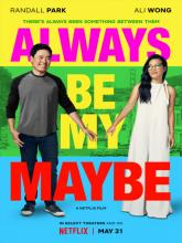 """Always Be My Maybe, <span class=""""moviename-title-wrapper"""">Ты &#8211; моё сомнение</span>"""