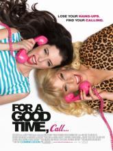 For a Good Time, Call..., Если хочешь хорошо провести время, звони…