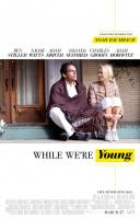 While We're Young (Пока мы молоды), 2014