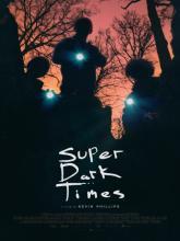 Super Dark Times, Очень тёмные времена