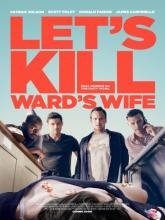 Let's Kill Ward's Wife (Убьём жену Уорда), 2014
